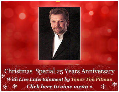 Christmas Special 26 Years Anniversary - With Live Entertainment by Tenor Tim Pitman